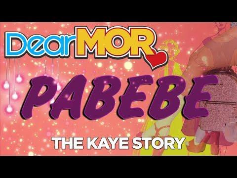 "#DearMOR: ""Pabebe"" The Kaye Story 05-14-18"