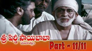 Shiridi Sai Baba Mahatyam Movie Part 11/11 || Vijayachander, Chandra Mohan, Anjali Devi