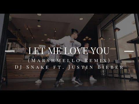Let Me Love You (Marshmello Remix) - DJ Snake Ft. Justin Bieber   Bryan Le Choreography