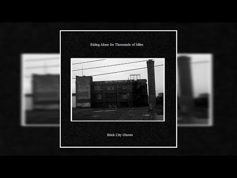 Riding Alone for Thousands of Miles - Brick City Ghosts [Full Album]