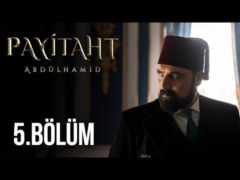Payitaht Abdülhamid 5. Bölüm (HD)