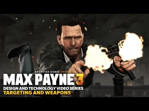 Max Payne 3 Design and Technology Series: Targeting and Weapons