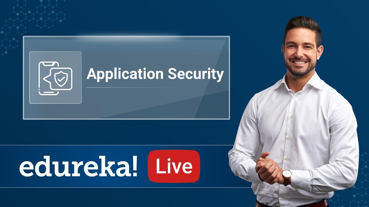 Application Security   Cybersecurity Training   Edureka   Cybersecurity Live