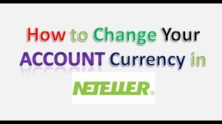 How to Change Your Account Currency in Neteller?