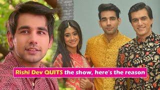Yeh Rishta Kya Kehlata Hai: Rishi Dev aka Naksh QUITS the show, here's the reason