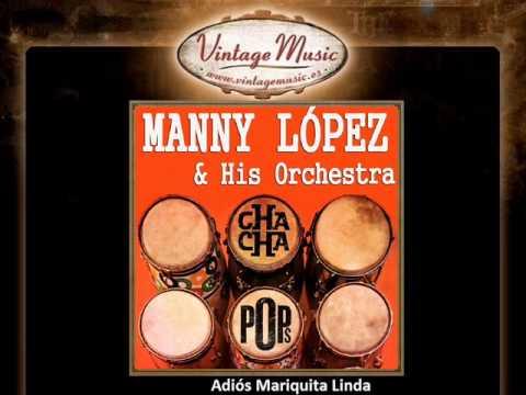 Manny López & His Orchestra -- Adiós Mariquita Linda