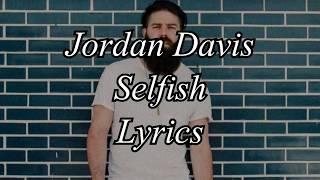 Jordan Davis Selfish Lyrics.mp3