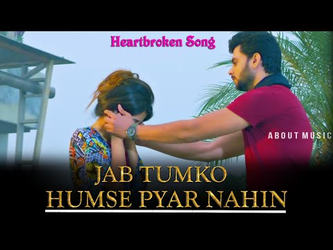 Jab Tumko Humse Pyar Nahin  | Re - Created version | About Music | In Full H.D 1080p