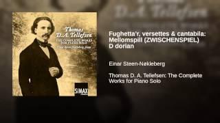 Fughetta'r, versettes & cantabila: Mellomspill (ZWISCHENSPIEL) D dorian