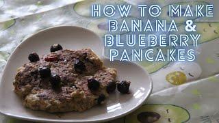 How to make Banana & Blueberry Pancakes