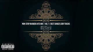 NON-STOP BHANGRA HITS MIX   VOL 1   BEST DANCEFLOOR TRACKS   DJ Gurj