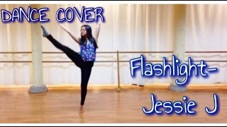 Flashlight- Jessie J (Dance Cover)