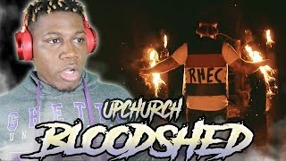 UPCHURCH - BLOODSHED (THE REALEST OUT)