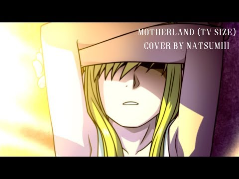 Natsumiii - Motherland Cover [TV Size] (Originally by Crystal Kay - FMA OST)