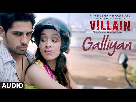Ek Villain: Galliyan Full Audio Song | Ankit Tiwari | Sidharth Malhotra | Shraddha Kapoor