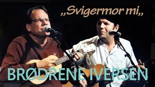 Svigermor mi - Brødrene Iversen - Voksne Herrers Orkester