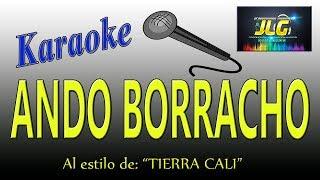 ANDO BORRACHO -Karaoke JLG- Tierra Cali