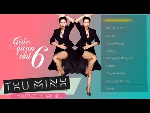 Album Giác Quan Thứ 6 - Thu Minh [Official]