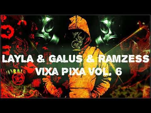 LAYLA & Galus & Ramzess - Vixa Pixa vol. 7