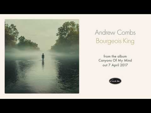Andrew Combs - Bourgeois King