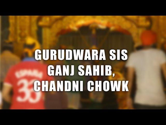 Gurudwara Sis Ganj Sahib, Chandni Chowk, Delhi | The DelhiPedia