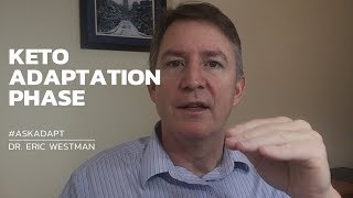 What Is The Keto Adaptation Phase - Dr. Eric Westman