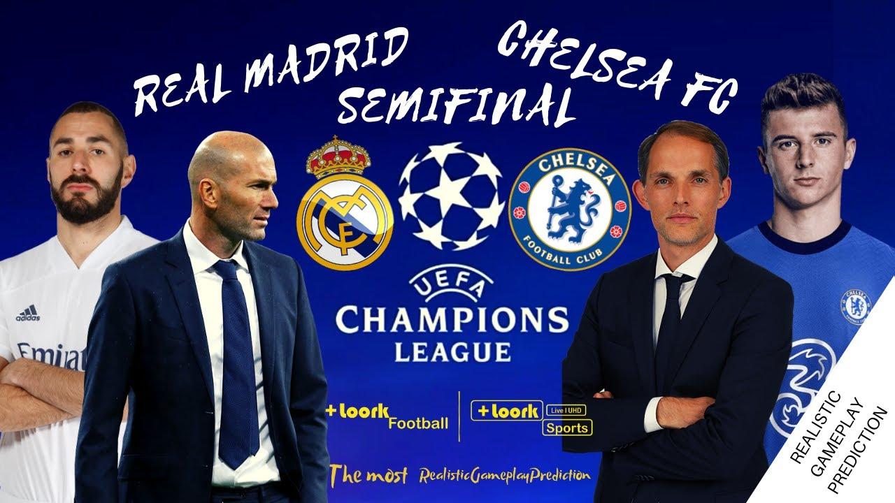 REAL MADRID vs CHELSEA SEMIFINAL | CHAMPIONS LEAGUE, 2021 ...