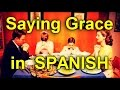 Saying Grace in Spanish (slow to fast)