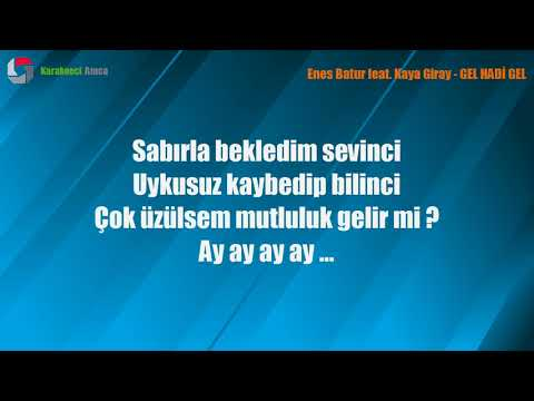 Enes Batur Feat Kaya Giray Gel Hadi Gel Sarki Sozleri Lyrics Youtube