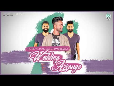 Wedding Arrange - Romey Maan (Feat. DJ Twinbeatz) | Latest Punjabi Songs 2018 thumbnail