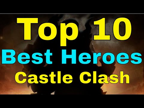 Castle Clash Top 10 Best Heroes