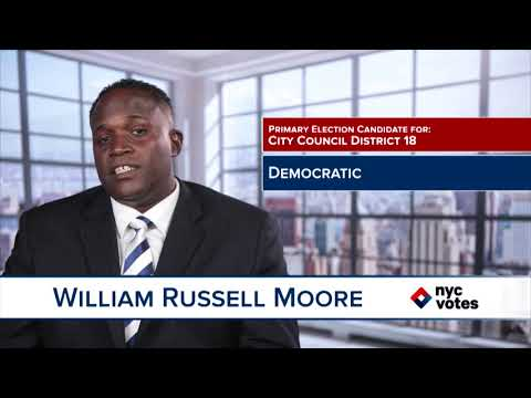 William R. Moore: Candidate for Council District 18