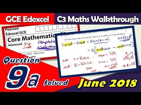 Edexcel GCE Maths   C3 June 2018   Question 9a Walkthrough   Rsin(x-a) Trig Method