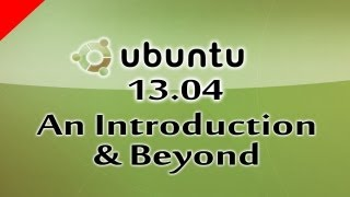 (Part 7) Ubuntu 13.04 Linux Based Free Operating System An Introduction