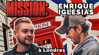 MISSION ENRIQUE IGLESIAS À LONDRES