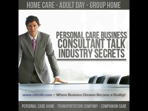 How to Start an Adult Day, Home Care or Personal Care Business in Any State
