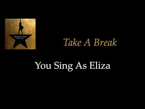 Hamilton - Take A Break - Karaoke/Sing With Me: You Sing Eliza