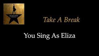 Hamilton - Take A Break - Karaoke/Sing With Me: You Sing Eliza