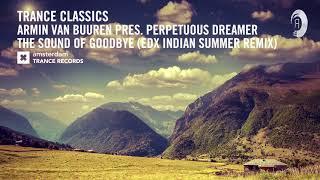 Armin van Buuren pres. Perpetuous Dreamer - The Sound Of Goodbye (EDX Indian Summer Remix)