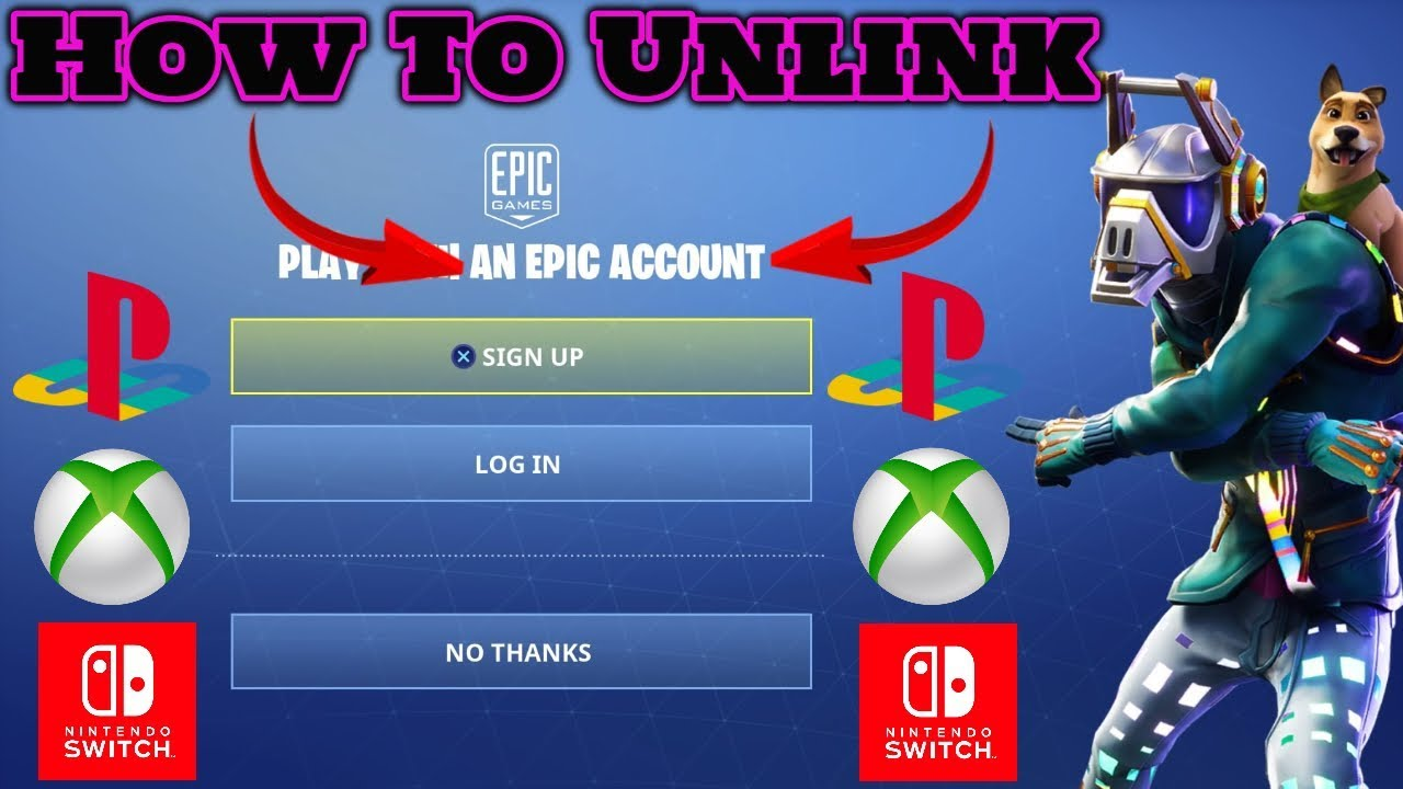 How To Unlink Epic Games Account Ps4 Xbox Switch Nov18