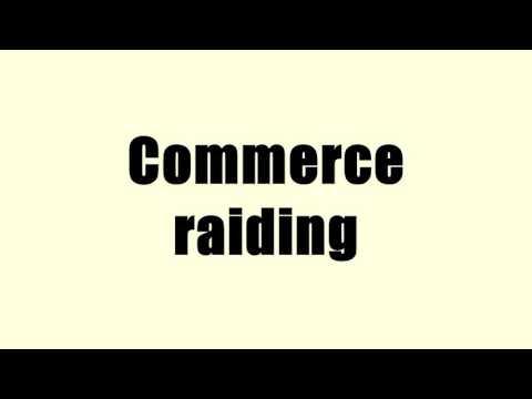 Commerce raiding