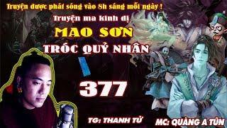 Mao Sơn Tróc Quỷ Nhân [ Tập 377 ] Một Mình Đánh Bốn Và Cái Kết - Truyện ma pháp sư- Quàng A Tũn