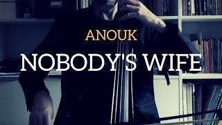 Anouk - Nobody's wife - for cello and piano (COVER)