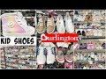 Burlington Kid Shoes * GREAT PRICES * SHOP WITH ME 2020