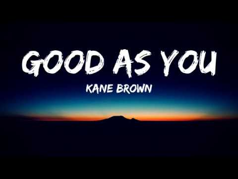Kane Brown - Good As You(Lyrics Video)