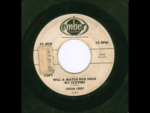 Cousin Leroy  - Will A Matchbox Hold My Clothes 1957