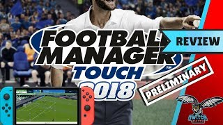 Football Manager Touch 2018 Nintendo Switch (Preliminary) Review (Video Game Video Review)