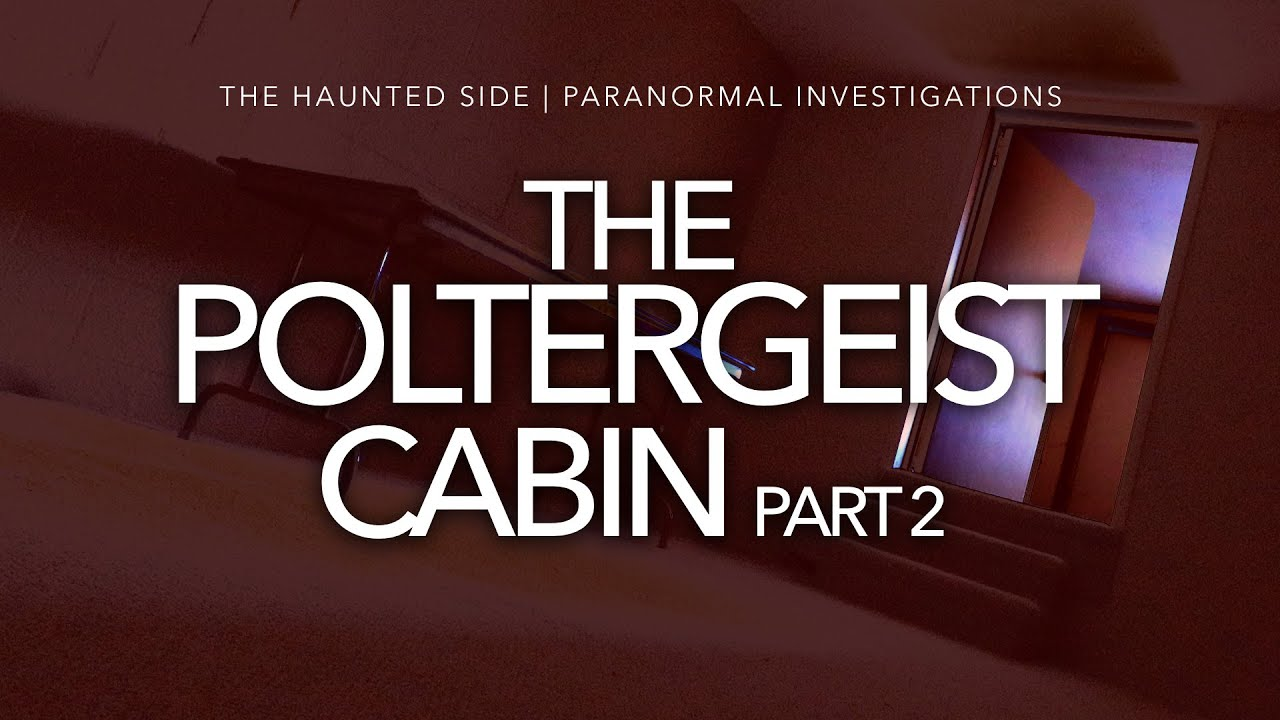 Poltergeist Cabin | Part Two | Paranormal Investigation | Full Episode 4K | S06 E03