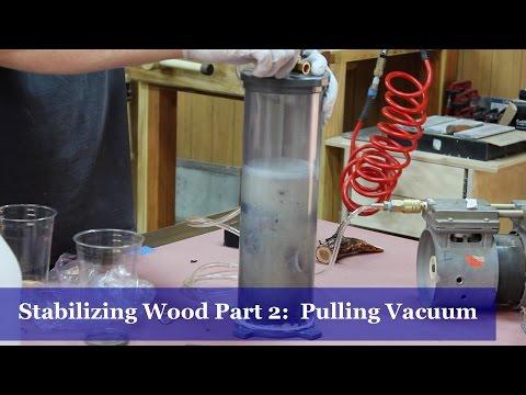 Stabilizing Wood Part 2 - Pulling Vacuum
