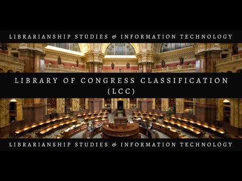 Library of Congress Classification (LCC) History and Development
